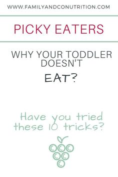 How to deal with your toddler who is a picky eater. 10 ideas to adopt right now with your toddler so that he wants to try new foods.