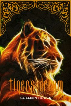 Colleen Houck - Tiger's series,  book 5 #Tiger's Dream #tiger's curse