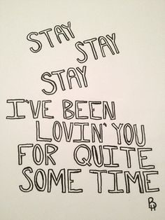 Taylor Swift, Stay Stay Stay Best song evah!!!!