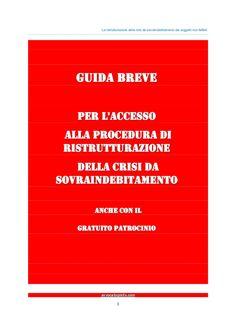Guida alla gestione della CRISI DA SOVRAINDEBITAMENTO by GRATUITO PATROCINIO e ART 24. - Associazione per la Tutela del Diritto di Difesa via slideshare