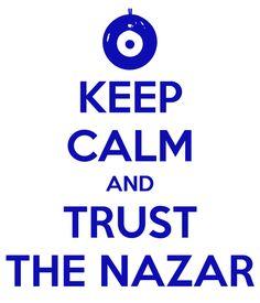 Keep Calm & Trust The Nazar (by @Rooshieee)      IleftmyheartinIstanbul.com