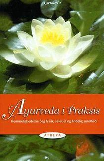 Ayurveda i praksis af Atreya