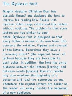 The Dyslexie Font. The Dyslexia font Graphic designer Christian Boer has dyslexia himself and designed the font to improve his reading life. People with dysle Writing Tips, Writing Prompts, Writing Skills, Prix Nobel, How To Read People, Dysgraphia, Police, Learning Disabilities, Learning