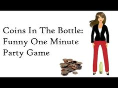 One Minute Party Game: Coins in the bottle - YouTube