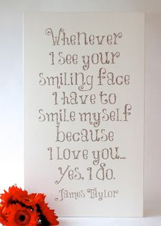 """18×30 """"Whenever I see your smiling face.."""" sign   Chick Lingo Signs"""