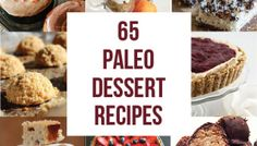 65 Best Paleo Dessert Recipes - Dessert without the Guilt