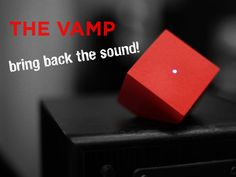 The Vamp - Bring Back the Sound Kickstarter project.  Take any old traditional speaker and add the vamp and make it a bluetooth-capable speaker for your mobile device to control.