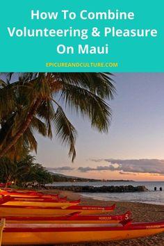 How to combine volunteering and pleasure on your Maui Hawaiian vacation