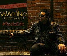 """Mista Chatman """"Waiting"""""""