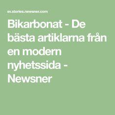 Bikarbonat - De bästa artiklarna från en modern nyhetssida - Newsner