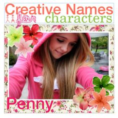 """""""Creative Names for Characters; Penny"""" by tips-for-real-girlss on Polyvore"""