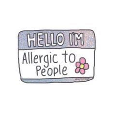 Hello I'm Allergic to People
