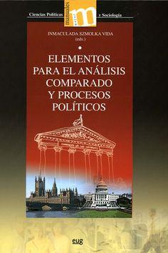 Objeto y método de la política comparada / Inmaculada Szmolka, Carlos de Cueto. - Granada : Universidad de Granada, 2011
