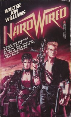 Walter Jon Williams: Hard wired. Tor Books 1987. Cover design by Carol Russo. Cover art by Luis Royo.