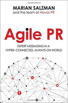 Agile PR: Expert Messaging in a Hyper-Connected Always-On World free ebook