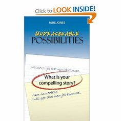 Unreasonable Possibilities by Mike Jones. $17.99. Publisher: Discover Leadership Training (December 1, 2010). Author: Mike Jones. Publication: December 1, 2010