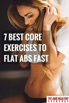 7 BEST CORE EXERCISES TO FLAT ABS FAST