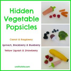 Hidden Vegetable Popsicles from Craftulate                                                                                                                                                                                 More