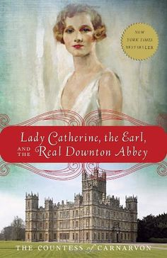 Lady Catherine, the Earl, and the Real Downton Abbey by The Countess of Carnarvon http://smile.amazon.com/dp/0385344961/ref=cm_sw_r_pi_dp_GhZYwb1HR8PCK
