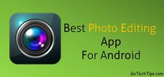 Top 10 Best Photo Editing Apps For Android
