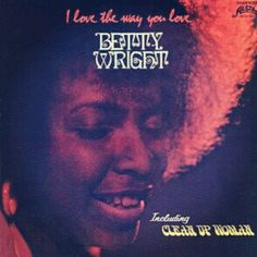 Betty Wright - I Love the Way you Love 1971 Love Cover, Cd Cover, Album Covers, Cover Art, Lps, Betty Wright, R&b Soul Music, Soul Brothers, British Invasion