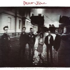 """Deacon Blue's 1989 release """"When The World Knows Your Name"""""""