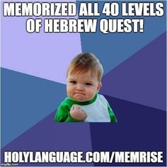 Do the course FREE here: http://memrise.com/group/1698152  And learn more here: http://holylanguage.com/memrise