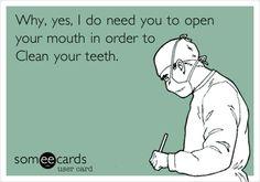 Dental hygienists. AMEN!!