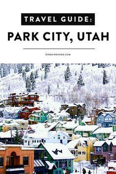 Where to stay, what to do, and the best places to wine and dine in Park City, Utah. | Domainehome