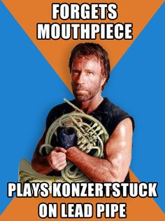 If Chuck Norris played horn...