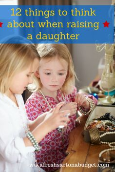Raising girls: 12 things you should know when raising a daughter