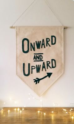 Onward and Upward Canvas Banner (Shipping Included) by aspenandoak on Etsy https://www.etsy.com/listing/211567628/onward-and-upward-canvas-banner-shipping