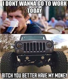 Guess we are headed to work today, drop us a pic of you on your way to work in the comments. Jeep Jk, Jeep Wrangler Sport, Jeep Truck, Jeep Humor, Jeep Funny, Jeep Quotes, 2013 Jeep Wrangler Unlimited, Jeep Mods, Jeep Cherokee Xj