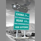 China Road: A Journey Into the Future of a Rising Power (Unabridged) - Rob Gifford - http://bookcheaptravels.com/china-road-a-journey-into-the-future-of-a-rising-power-unabridged-rob-gifford/ -                                                                                                                                                                                               	                                                                   China Road: A Journey Into t
