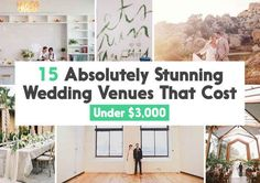 15 Absolutely Stunning Wedding Venues That Cost Under $3,000 - saving for the pictures!
