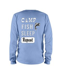 Camp Fish Sleep Repeat Men Funny Gift Shirt - Carolina Blue #ambulance #everything #videos fishing rod building, fishing hook font, fishing hook drawing, back to school, aesthetic wallpaper, y2k fashion Fishing World, Fish Camp, Carolina Blue, Ambulance, Print Store, Graphic Sweatshirt, T Shirt, Funny Gifts, Repeat