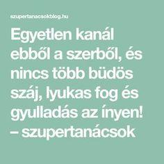 Egyetlen kanál ebből a szerből, és nincs több büdös száj, lyukas fog és gyulladás az ínyen! – szupertanácsok Kitchen Witch, Health Eating, Nutribullet, Health Fitness, Healthy, Life, Internet, Awesome, Therapy