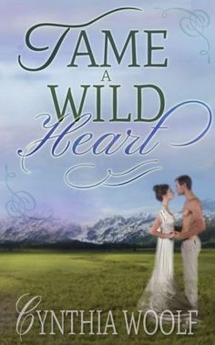Tame A Wild Heart, a western romance