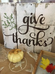 Give Thanks sign by LindasVintageSigns on Etsy https://www.etsy.com/listing/466879002/give-thanks-sign