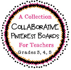 Come FOLLOW and JOIN a collection of 8 Collaborative Pinterest Boards for TEACHERS (Grades 3,4,5)! Language Arts, Math, Science, Social Studies, Freebies, Seasonal, Classroom Management, & Misc.