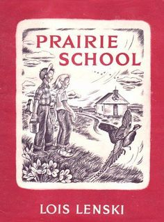 Image result for picture of Lois Lenski illustrated Prairie School book