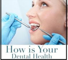 How is Your Dental Health...Bad dental care can cause you to lose family and friends. Clean and floss daily for better health.