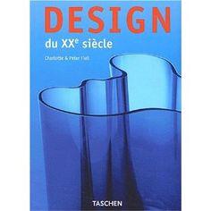 Design du XXe siècle: Charlotte Fiell, Peter Fiell
