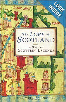 The Lore of Scotland: A Guide to Scottish Legends: Jennifer Westwood, Sophia Kingshill: 9780099547167: Amazon.com: Books