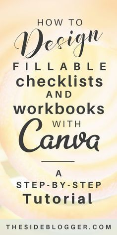 How to design fillab How to design fillable workbooks checklists and worksheets in Canva that you can use as email opt-in lead magnet | The Side Blogger #emaillist #blog #blogger #blogging #design #canva #canvatutorial #canvatips #designtips #business #BusinessStuff