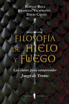 Filosofía de hielo y fuego: Las claves para entender juego de tronos - http://todopdf.com/libro/filosofia-de-hielo-y-fuego-las-claves-para-entender-juego-de-tronos/