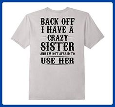 Mens Back Off I Have A Crazy Sister, Behind Print Shirt Large Silver - Relatives and family shirts (*Amazon Partner-Link)