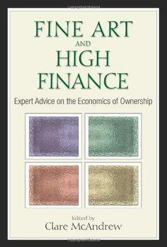 """Read """"Fine Art and High Finance Expert Advice on the Economics of Ownership"""" by available from Rakuten Kobo. Art and finance coalesce in the elite world of fine art collecting and investing. Investors and collectors can't protect. Free Books Online, Reading Online, Finance, Art Fund, Price Book, Financial Tips, Book Recommendations, Ebook Pdf, Economics"""