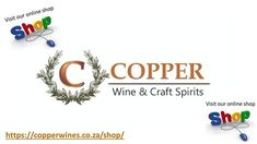 Get a Head start  Dont go stand in Long lines  Copper Wine & Craft Spirits Online Shop is open and we can take your orders  DELIVERIES WILL BE MADE 3 TO 5 WORKING DAYS AFTER THE LOCKDOWN LEVEL HAS CHANGED AND THE BAN ON SALES AND TRANSPORT OF ALCOHOL HAS BEEN LIFTED  Any Orders placed as off 20 May 2020 will recieve 10% discount + a Free Gift to say thank you for your support Wine Craft, Head Start, Free Gifts, Copper, Alcohol, Spirit, Day, Shop, Crafts