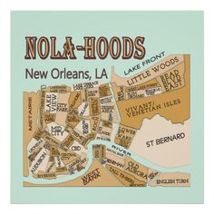New Orleans Neighborhoods Map, NOLA HOODS Poster by Fig Street Art Studio Features a map of the neighborhoods of New Orleans on a Vintage art styled poster.